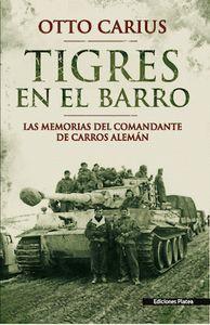 TIGRES EN EL BARRO : LAS MEMORIAS DEL COMANDANTE DE CARROS ALEMÁN