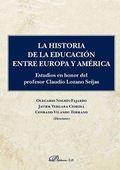 LA HISTORIA DE LA EDUCACIÓN ENTRE EUROPA Y AMÉRICA. ESTUDIOS EN HONOR DEL PROFESOR CLAUDIO LOZA