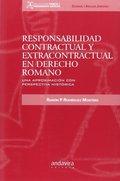 RESPONSABILIDAD CONTRACTUAL Y EXTRACONTRACTUAL EN DERECHO ROMANO.