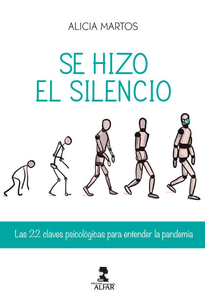 SE HIZO EL SILENCIO. LAS 22 CLAVES PSICOLÓGICAS PARA ENTENDER LA PANDEMIA       LAS 22 CLAVES P