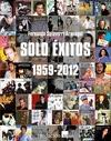 SÓLO ÉXITOS, 1959-2012