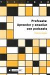 PROFCASTS : APRENDER Y ENSEÑAR CON PODCASTS
