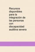 RECURSOS DISPONIBLES PARA LA INTEGRACIÓN DE LAS PERSONAS CON DISCAPACIDAD AUDITI.
