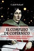 EL COMPLEJO DE COPÉRNICO. NUESTRA RELEVANCIA CÓSMICA EN UN UNIVERSO DE PLANETAS Y PROBABILIDADE