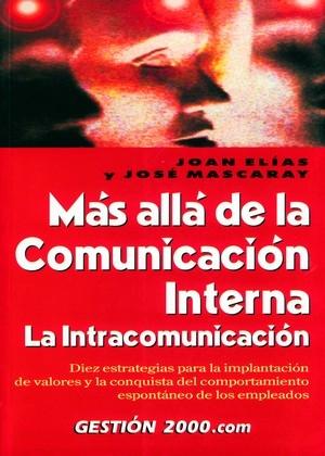 MÁS ALLÁ DE LA COMUNICACIÓN INTERNA. LA INTRACOMUNICACIÓN: DIEZ ESTRAT