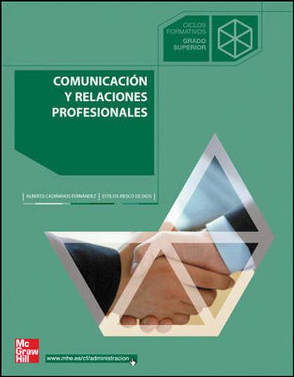 COMUNICACIÓN Y RELACIONES PROFESIONALES, GRADO SUPERIOR