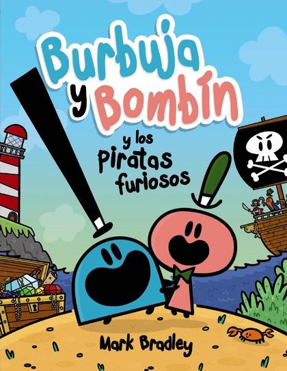BURBUJA Y BOMBÍN Y LOS PIRATAS FURIOSOS.