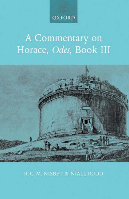 A COMMENTARY ON HORACE, ODES, BOOK III