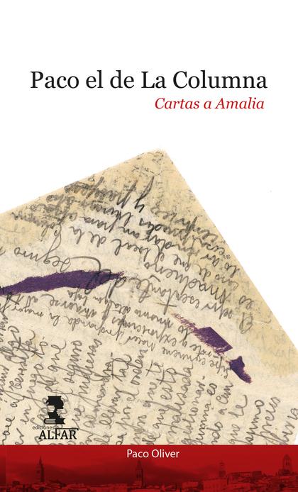 PACO EL DE LA COLUMNA                                                           CARTAS A AMALIA