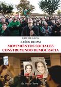 MOVIMIENTOS SOCIALES CONSTRUYENDO DEMOCRACIA 5 AÑOS DE 15M.