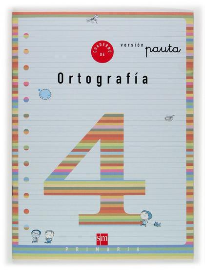 ORTOGRAFÍA, 4 EDUCACIÓN PRIMARIA, (VERSIÓN PAUTA)