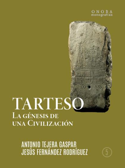 TARTESO                                                                         LA GÉNESIS DE L