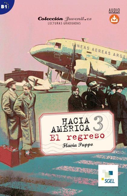 HACIA AMÉRICA 3. EL REGRESO. AUDIO DESCARGABLE. COLECCIÓN JUVENIL.ES