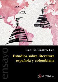 ESTUDIOS SOBRE LITERATURA ESPAÑOLA Y COLOMBIANA.