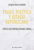 PRAXIS POLÍTICA Y ESTADO REPUBLICANO                                            CRÍTICA DEL REP