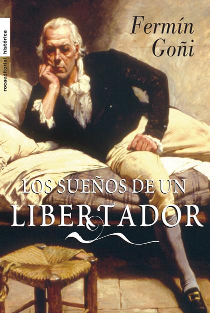 LOS SUEÑOS DE UN LIBERTADOR