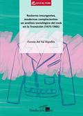 ROCKEROS INSURGENTES, MODERNOS COMPLACIENTES:. UN ANÁLISIS SOCIOLÓGICO DEL ROCK EN LA TRANSICIÓ