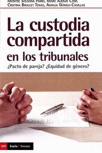 CUSTODIA COMPARTIDA EN LOS TRIBUNALES, LA                                       ¿PACTO DE PAREJ