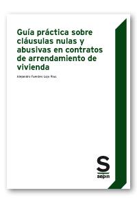 GUÍA PRÁCTICA SOBRE CLÁUSULAS NULAS Y ABUSIVAS EN CONTRATOS DE ARRENDAMIENTO DE.