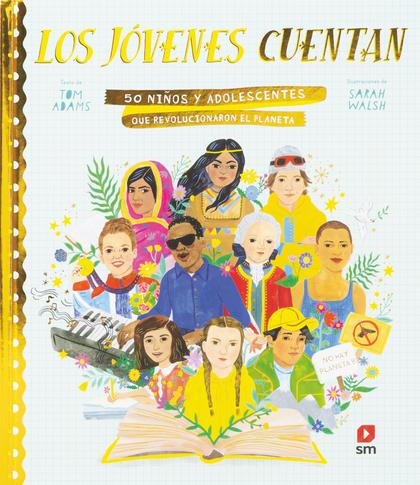 LOS JÓVENES CUENTAN. 50 JÓVENES QUE REVOLUCIONARON EL PLANETA