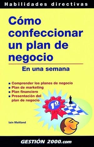CÓMO CONFECCIONAR UN PLAN DE NEGOCIO EN UNA SEMANA: COMPRENDER LOS PLANES DE NEGOCIO, PLAN DE M