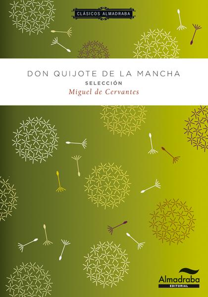 DON QUIJOTE DE LA MANCHA. SELECCIÓN.
