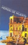 HERIDO DE MUERTE