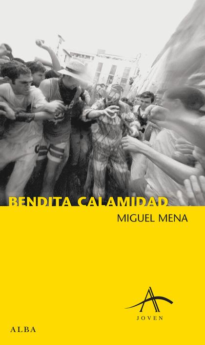 BENDITA CALAMIDAD