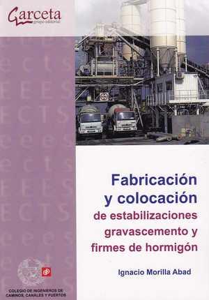 FABRICACION Y COLOCACION DE ESTABILIZACIONES, GRAVACEMENTO.