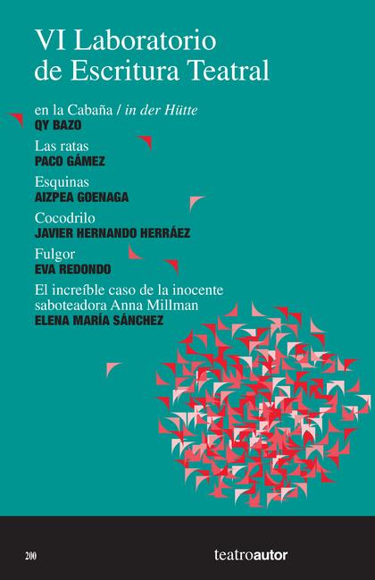 VI LABORATORIO DE ESCRITURA TEATRAL. EN LA CABAÑA / IN DER HÜTE, QY BAZO; LAS RATAS, PACO GÁMEZ