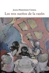 LOS TRES SUEÑOS DE LA RAZÓN
