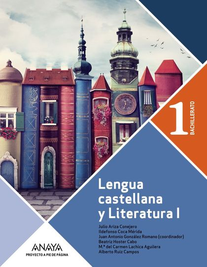LENGUA CASTELLANA Y LITERATURA 1º BACHILLERATO. PROYECTO A PIE DE PÁGINA..