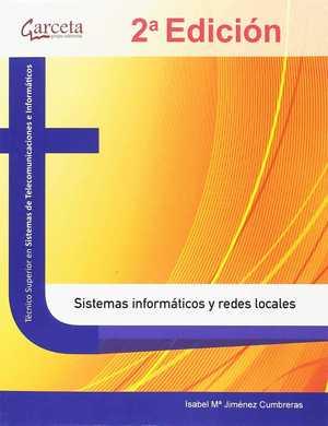 SISTEMAS INFORMATICO Y REDES LOCALES 2 EDICION.