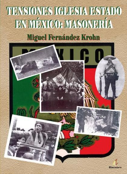 TENSIONES IGLESIA-ESTADO EN MÉXICO : MASONERÍA