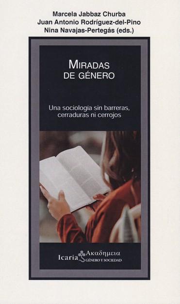 MIRADAS DE GÉNERO. UNA SOCIOLOGIA SIN BARRERAS, CERRADURAS NI CERROJOS
