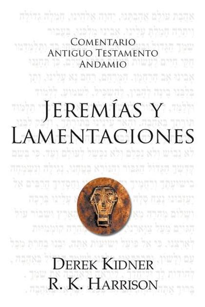 JEREMIAS Y LAMENTACIONES. COMENTARIO ANTIGUO TESTAMENTO ANDAMIO.
