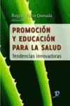 PROMOCIÓN Y EDUCACIÓN PARA LA SALUD : TENDENCIAS INNOVADORAS