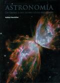 ASTRONOMÍA : DE GALILEO A LOS TELESCOPIOS ESPACIALES