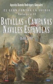 EL LEÓN CONTRA LA JAURÍA, VOL II. BATALLAS Y CAMPAÑAS NAVALES ESPAÑOLAS 1640-1700