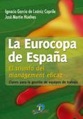 LA EUROCOPA DE ESPAÑA : EL TRIUNFO DEL MANAGEMENT EFICAZ