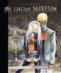 MR. CALCIUM SKELETON WAS IN LOVE.