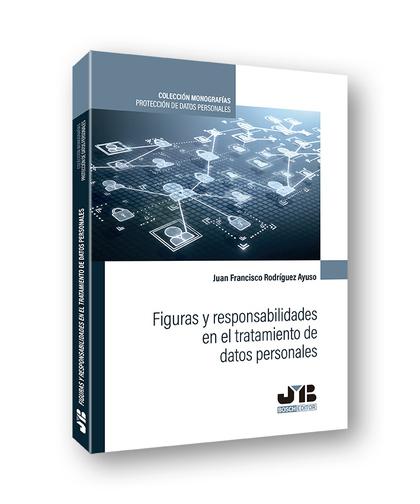 FIGURAS Y RESPONSABILIDADES EN EL TRATAMIENTO DE DATOS PERSONALES.