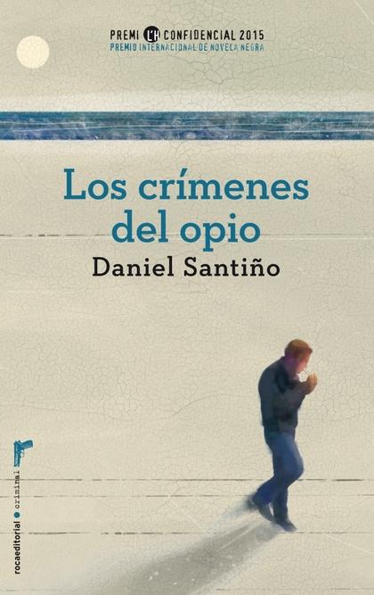LOS CRÍMENES DEL OPIO. PREMIO L´H CONFIDENCIAL 2015.