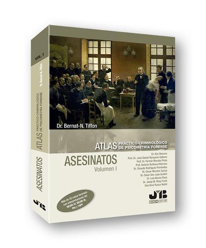 ATLAS PRÁCTICO-CRIMINOLÓGICO DE PSICOMETRÍA FORENSE (VOLUMEN I: ASESINATOS).
