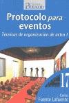 PROTOCOLO PARA EVENTOS : TÉCNICAS DE ORGANIZACIÓN DE ACTOS I