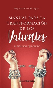MANUAL PARA LA TRANSFORMACION DE LOS VALIENTES.