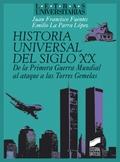 HISTORIA UNIVERSAL DEL SIGLO XX. DE LA PRIMERA GUERRA MUNDIAL AL ATAQUE A LAS TORRES GEMELAS