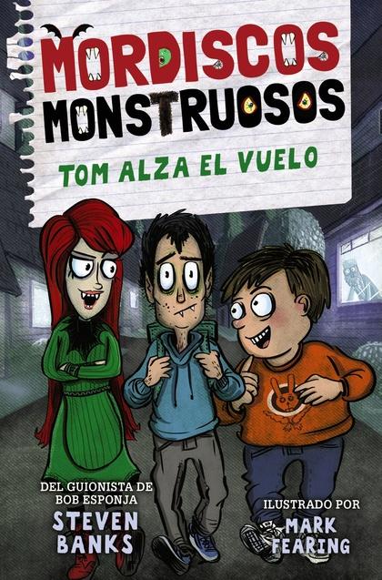 MORDISCOS MONSTRUOSOS 2. TOM ALZA EL VUELO.