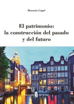 EL PATRIMONIO: LA CONSTRUCCIÓN DEL PASADO Y DEL FUTURO.