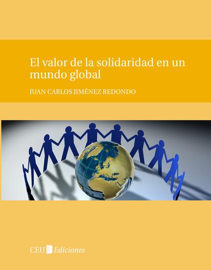 EL VALOR DE LA SOLIDARIDAD EN UN MUNDO GLOBAL